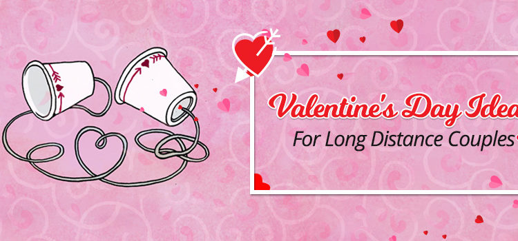 Valentines day ideas long distance