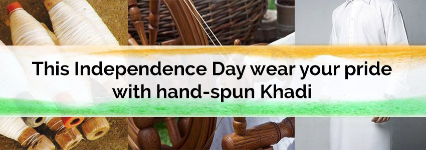 This Independence day wear your pride with hand-made khadi