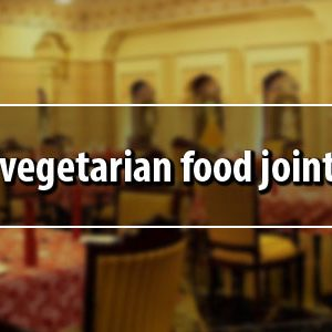 Top 5 must-try vegetarian food joints in Bangalore