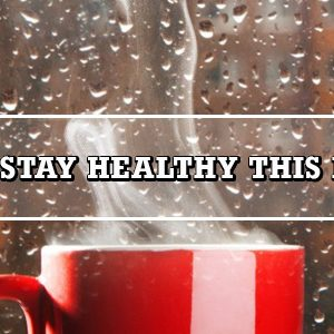 7 diet tips to stay healthy this rainy season