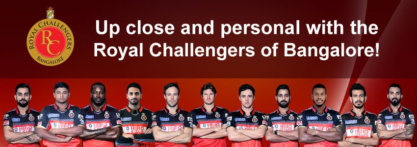 Up close and personal with the Royal Challengers of Bangalore!