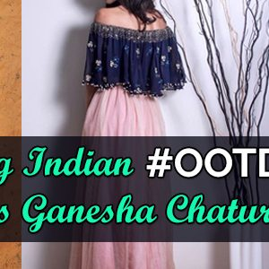 4 Stunning Indian Outfits To Rock This Ganesha Chaturthi