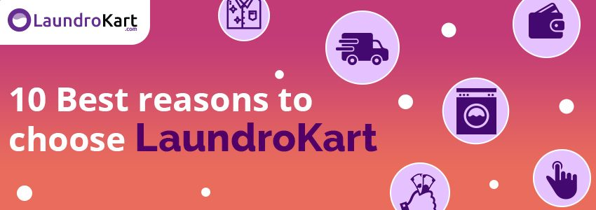 10 reasons why LaundroKart is your best laundry companion