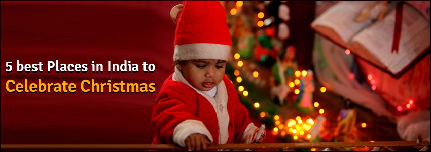 5 best Places in India to Celebrate Christmas