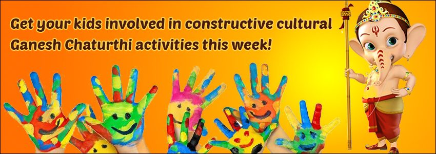 Get your kids involved in constructive cultural Ganesh Chaturthi activities this week!!