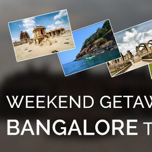 TEN WEEKEND GETAWAYS AROUND BANGALORE THIS OCTOBER